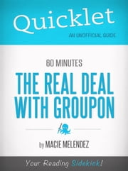 The Truth about Groupon, 60 Minutes Story - A Hyperink Quicklet ebook by Macie Melendez