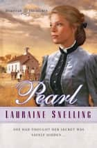 Pearl (Dakotah Treasures Book #2) ebook by Lauraine Snelling
