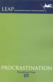 Procrastination: Breaking Free ebook by Leadstart Publishing Pvt Ltd.