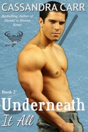 Underneath It All - Storm, #2 ebook by Cassandra Carr