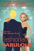 Fashionably Fabulous - Hot Damned Series, #11 電子書籍 by Robyn Peterman