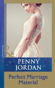 Perfect Marriage Material (Mills & Boon Modern) (The Crightons, Book 3) ebook by Penny Jordan