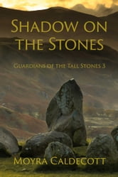 Shadow on the Stones ebook by Moyra Caldecott