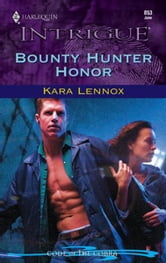 Bounty Hunter Honor ebook by Kara Lennox