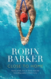 Close to Home ebook by Robin Barker