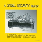 Is Social Security Broke? - A Cartoon Guide to the Issues ebook by Barbara R. Bergmann,James Cleaver Bush