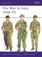 The War in Laos 1960?75 ebook by Kenneth Conboy,Simon McCouaig