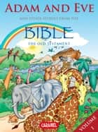 Adam and Eve and Other Stories From the Bible - The Old Testament ebook by Joël Muller, Roger De Klerk, The Bible Explained to Children