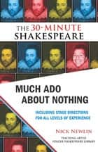 Much Ado About Nothing: The 30-Minute Shakespeare ebook by Nick Newlin, William Shakespeare