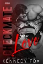 Checkmate: This is Love (Travis & Viola, #2) - Checkmate Duet Series, #2 ebook by Kennedy Fox