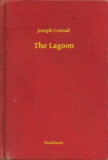 "the irony of happiness in joesph conrads the lagoon Joseph conrad drawing by david arsat's happiness  looked at ""the lagoon"" again there is a lot of conrad in it—passion and the abyss."