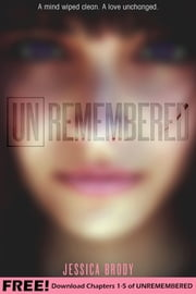 Unremembered: Chapters 1-5 ebook by Jessica Brody