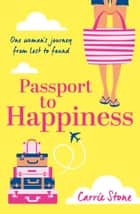 Passport to Happiness ebook by Carrie Stone