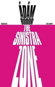 The Sinistra Zone ebook by Adam Bodor,Paul Olchváry
