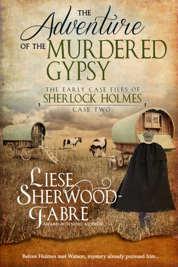 The Adventure of the Murdered Gypsy ebook by Liese Sherwood-Fabre