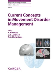 Current Concepts in Movement Disorder Management eBook by L.D. Lunsford, R.M. Richardson, A. Niranjan