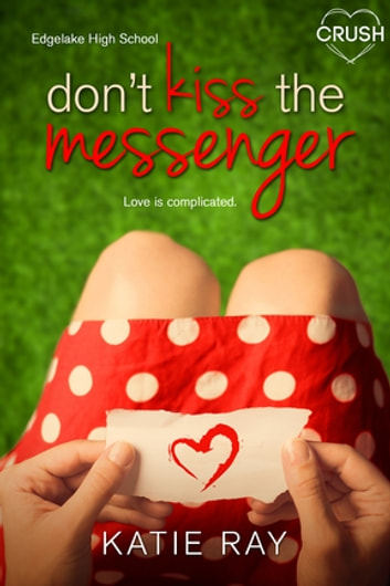 Don't Kiss the Messenger ebook by Katie Ray
