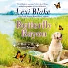 Butterfly Bayou audiobook by Lexi Blake
