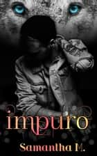 Impuro ebook by Samantha M.