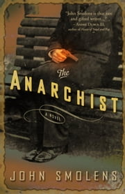 The Anarchist - A Novel ebook by John Smolens
