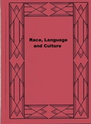 Race, Language and Culture ebook by Franz Boas