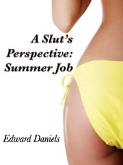 A Slut's Perspective: Summer Job ebook by Edward Daniels