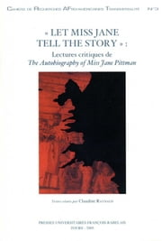 """Let Miss Jane tell the story"" - Lectures critiques de The Autobiography of Miss Jane Pittman ebook by Claudine Raynaud"