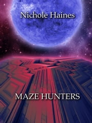 Maze Hunters ebook by Nichole Haines