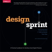 Design Sprint - A Practical Guidebook for Building Great Digital Products ebook by Richard Banfield,C. Todd Lombardo,Trace Wax