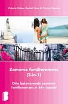 Zomerse familieromans, 3-in-1-bundel - drie betoverende zomerse feelgoodromans in één bundel ebook by Patricia Scanlan, Rachel Hore, Victoria Hislop,...