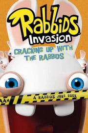 Cracking Up with the Rabbids - A Rabbids Joke Book ebook by David Lewman,Tino Santanach