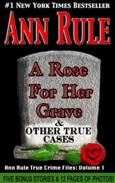 A Rose For Her Grave ebook by Ann Rule