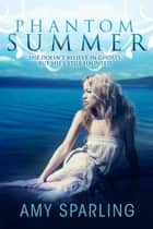 Phantom Summer ebook by Amy Sparling