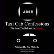 Uber Taxi Cab Confessions - The Good, The Bad, and the Naughty ebook by Ariana De Castro, Joseph Mahedy, Ruxandra Șerbănoiu