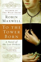 To the Tower Born ebook by Robin Maxwell