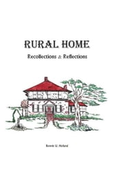 Rural Home - Reflections and Recollections ebook by Bonnie U. Holland