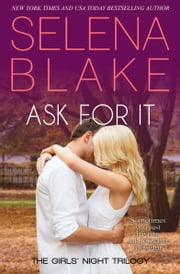 Ask For It (Girls' Night Trilogy, Book 1) ebook by Selena Blake