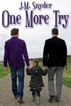 One More Try ebook by J.M. Snyder