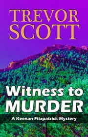 Witness to Murder eBook by Trevor Scott