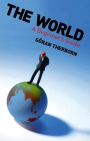 The World - A Beginner's Guide ebook by Göran Therborn