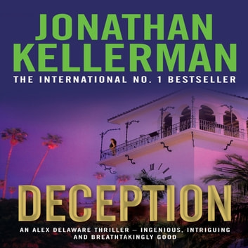 Deception (Alex Delaware series, Book 25) - A masterfully suspenseful psychological thriller audiobook by Jonathan Kellerman