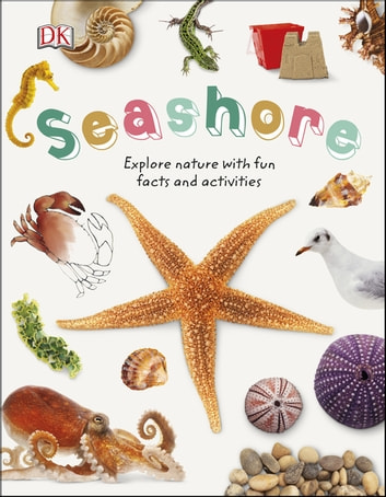 Seashore - Explore Nature with Fun Facts and Activities ebook by DK