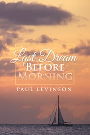 Last Dream Before Morning ebook by Paul Levinson