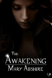 The Awakening ebook by Mary Abshire