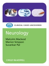 Neurology - Clinical Cases Uncovered ebook by Malcolm Macleod,Marion Simpson,Suvankar Pal