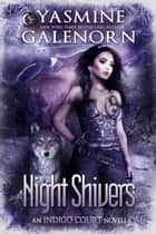 Night Shivers - Indigo Court Series, #6 ebook by Yasmine Galenorn