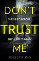 Don't Trust Me eBook by Joss Stirling