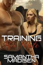 Training His Mate ebook by Samantha Madisen