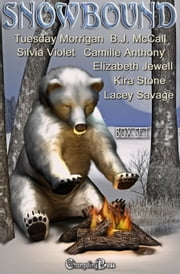 Snowbound (Box Set) ebook by Tuesday Morrigan,Camille Anthony,Silvia Violet,Elizabeth Jewell,Lacey Savage,B.J. McCall,Kira Stone