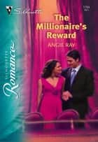The Millionaire's Reward ebook by Angie Ray